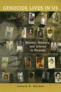 Genocide Lives in Us : Women, Memory, and Silence in Rwanda