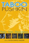 Taboo Pushkin : Topics, Texts, Interpretations
