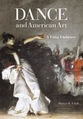 Dance and American Art : A Long Embrace