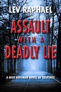Assault with a Deadly Lie : A Nick Hoffman Novel of Suspense