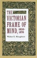 Victorian Frame of Mind, 1830-1870.