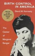 Birth Control in America The Career of Margaret Sanger