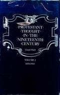 Protestant Thought in the Nineteenth Century 1799-1870