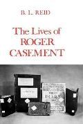 Lives of Roger Casement - B. L. Reid - Hardcover
