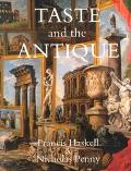 Taste and the Antique The Lure of Classical Sculpture 1500-1900