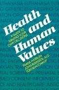 Health and Human Values A Guide to Making Your Own Decisions