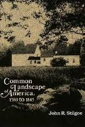 Common Landscape of America, 1580 to 1845