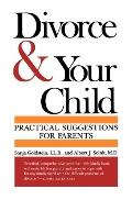 Divorce and Your Child Practical Suggestions for Parents