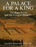 Palace for a King: The Buen Retiro and the Court of Philip IV - Jonathan Brown - Paperback -...