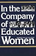 In the Company of Educated Women A History of Women and Higher Education in America