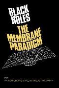 Black Holes The Membrane Paradigm
