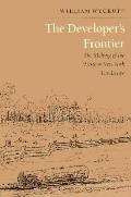 The Developer's Frontier: The Making of the Western New York Landscape - William Wyckoff - H...