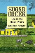 Sugar Creek: Life on the Illinois Prairie (The Lamar Series in Western History)