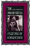 Fin-de-Siecle Culture of Adolescence
