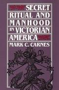 Secret Ritual and Manhood in Victorian America