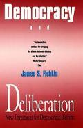 Democracy and Deliberation New Directions for Democratic Reform