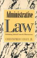 Administrative Law Rethinking Judicial Control of Bureaucracy