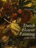 Dutch Flower Painting 1600-1720
