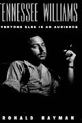 Tennessee Williams: Everyone Else Is An Audience - Ronald Hayman - Hardcover