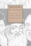 Defenders of the Race Jewish Doctors and Race Science in Fin-De-Siecle Europe