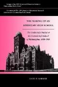 Making of an American High School The Credentials Market and the Central High School of Phil...