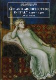 Art and Architecture in Italy, 1250-1400 (The Yale University Press Pelican History of Art)