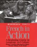 French in Action A Beginning Course in Language and Culture  The Capretz Method Workbook,