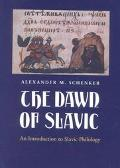 Dawn of Slavic An Introduction to Slavic Philology