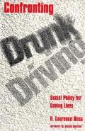 Confronting Drunk Driving Social Policy for Saving Lives