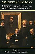 Artistic Relations Literature and the Visual Arts in Nineteenth-Century France