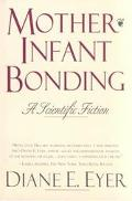 Mother-Infant Bonding A Scientific Fiction