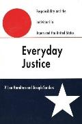 Everyday Justice Responsibility and the Individual in Japan and the Untied States