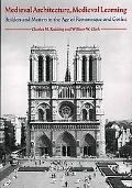 Medieval Architecture, Medieval Learning Builders and Masters in the Age of Romanesque and G...