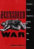Censored War American Visual Experience During World War Two