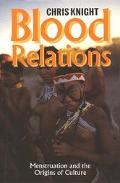 Blood Relations Menstruation and the Origins of Culture