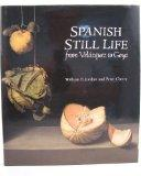 Spanish Still Life from Velazquez to Goya (National Gallery London Publications)