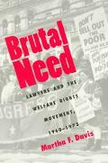 Brutal Need Lawyers and the Welfare Rights Movement, 1960-1973