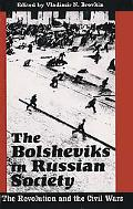 Bolsheviks in Russian Society The Revolution and the Civil Wars