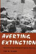 Averting Extinction Reconstructing Endangered Species Recovery
