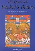 Quest for Becket's Bones The Mystery of the Relies of St. Thomas Bechet of Canterbury