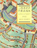 Josef Frank, Architect and Designer An Alternative Vision of the Modern Home