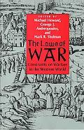 Laws of War Constraints on Warfare in the Western World