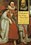 Shakespeare, the King's Playwright Theater in the Stuart Court 1603-1613