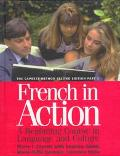 French in Action A Beginning Course in Language and Culture, the Capretz Method
