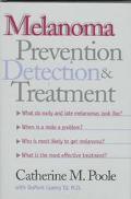 Melanoma Prevention, Detection, and Treatment