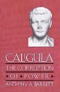 Caligula The Corruption of Power