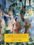 Cubism in the Shadow of War The Avant-Garde and Politics in Paris 1905-1914