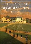 Building the Georgian City