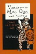 Voices from the Ming-Qing Cataclysm China in Tigers' Jaws
