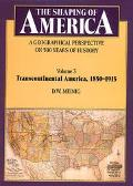 Shaping of America: A Geographical Perspective on 500 Years of History  Transcontinental Ame...